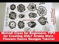 Mehndi Class for Beginners- TIPS for Creating GULF Arabic Style Flowers Henna Designs Tutorial
