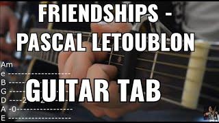 Friendships - Pascal Letoublon (Guitar Tutorial /w Tabs) mp3