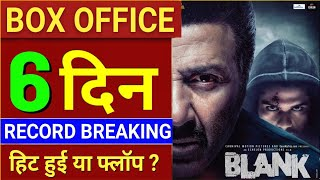 Blank Box Office Collection, Sunny Deol Blank Movie collection, Blank 6th Day Box Office Collection,