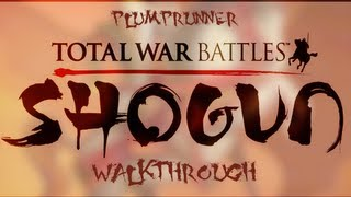 RE-UPLOAD: Total War Battles: Shogun - Walkthrough