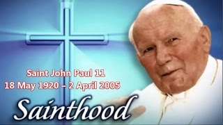Saint John Paul 11~ 18 May 1920 – 2 April 2005