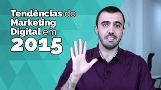 Tendências do Marketing Digital em 2015