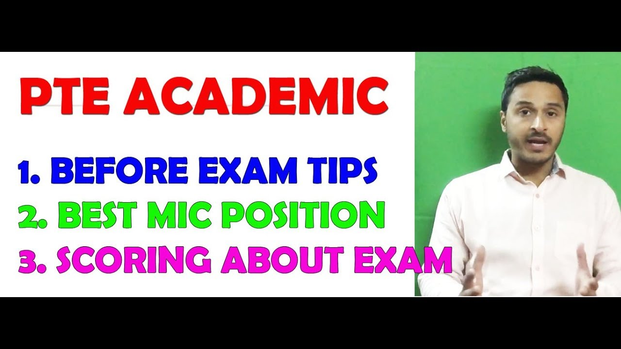 PTE ACADEMICS : BEFORE EXAM TIPS, SCORE GUIDE AND MIC POSITION
