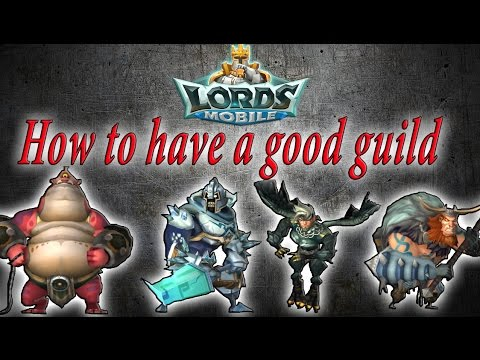 Lords Mobile BEST WAY TO HAVE A GOOD GUILD IN LORDS MOBILE