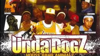 Inspectah Deck Presents - House Gang UndaDogz House Gang Animalz Anamette Carlton Fisk Shyheim D