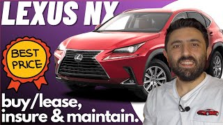 Lexus WANTS YOU to Buy/Lease the NX! (Invoice Price, Lease Payment, Maintain and Insure)