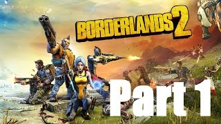 Borderlands 2: Game of the Year Edition | Part 1 | New Story, New Villian