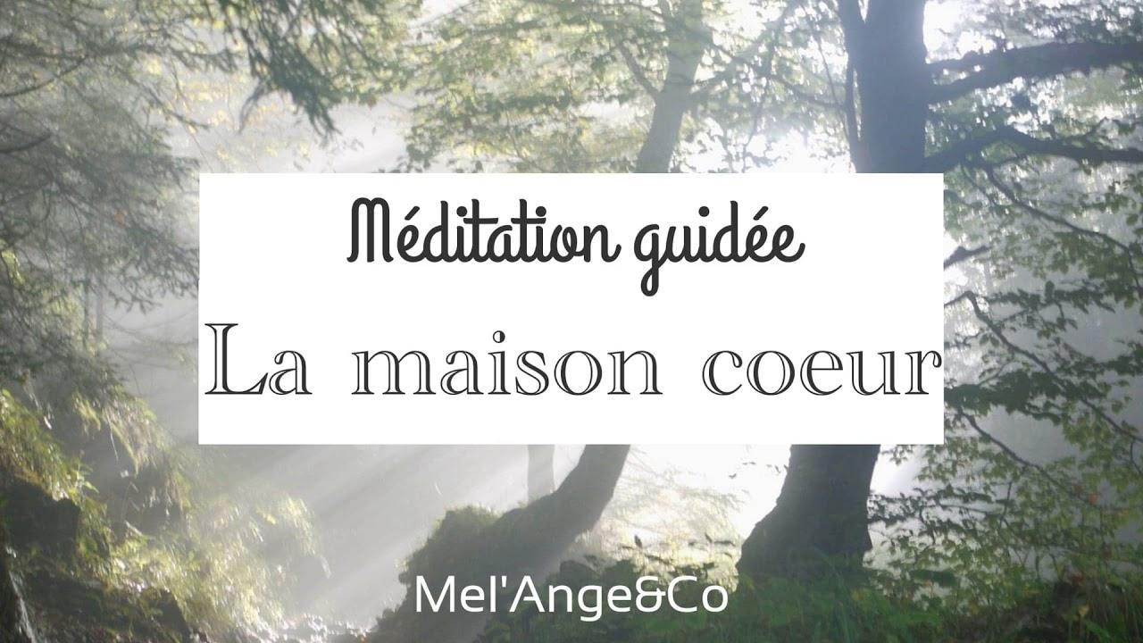 Méditation guidée -  la maison coeur