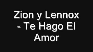 Zion y Lennox   Te Hago el amor
