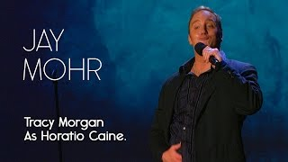 Tracy Morgan As Horatio Caine  - Jay Mohr
