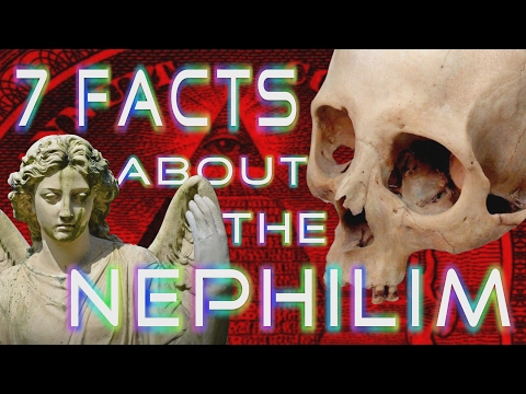 7 FACTS About the NEPHILIM Youre Not Being Told !!!