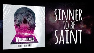 VINEGAR HILL - Sinner To Be Saint (NEW 2017) [Official Lyric Video] Art Gates Records