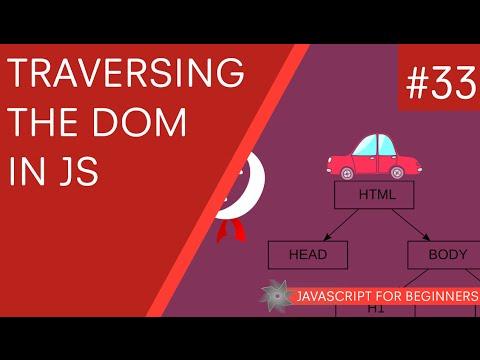 JavaScript Tutorial For Beginners #33 - Traversing the DOM