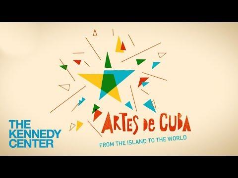 Artes de Cuba at The Kennedy Center!