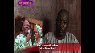 Babatunde Omidina aka Baba Suwe-Comedian