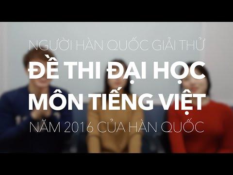 Người Hàn Quốc giải đề thi Đại học môn Tiếng Việt năm 2016 của Hàn Quốc // 2016 수능베트남어 풀어보기