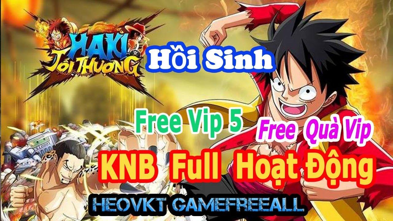 GameFreeAll 222: Game Haki Tối Thượng (Android, PC) | KNB Full Hoạt Động + Vip 5 + Quà Vip [HeoVKT]