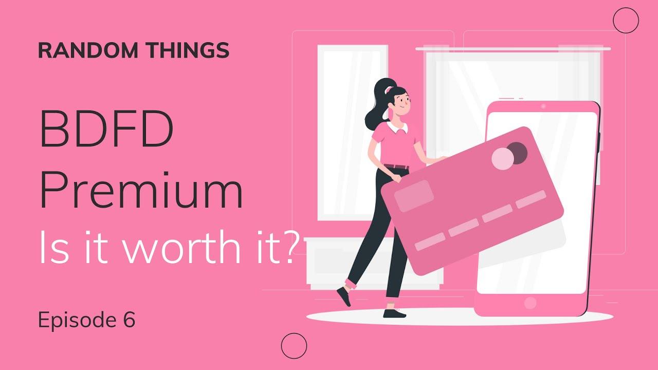 BDFD Premium | Random Stuff Episode idk