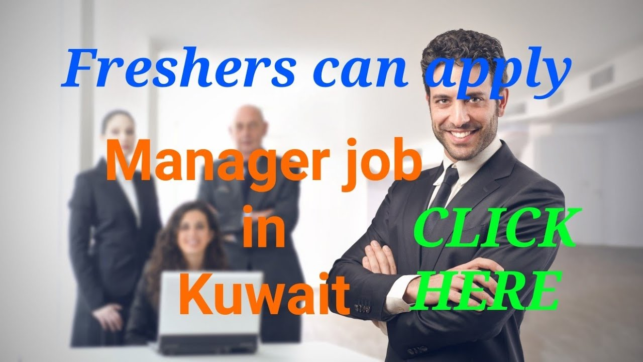 Job in Kuwait for indian freshers can apply as manager latest update by  Ak&sonsjob'sconsultancy 2018