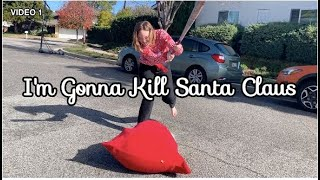 I'm Gonna Kill Santa Claus -  Cover and Unofficial Music Video