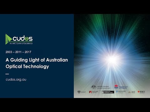 The CUDOS Legacy & the limitless future of Photonics by Ben Eggleton