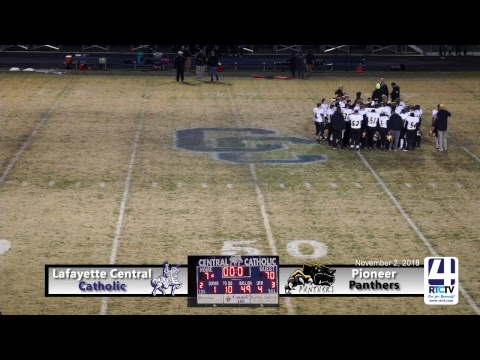 Pioneer Varsity Football @ Lafayette Central Catholic (Sectional Championship)
