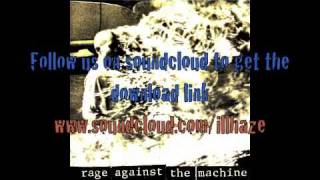 Rage Against The Machine  //  Killing in the name of -- -- iLL-Haze Step-tro remix