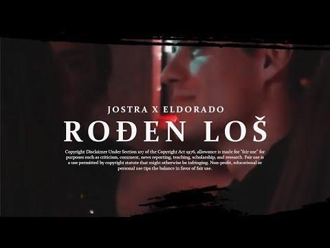 JOSTRA x ELDORADO - ROĐEN LOŠ (OFFICIAL VIDEO)