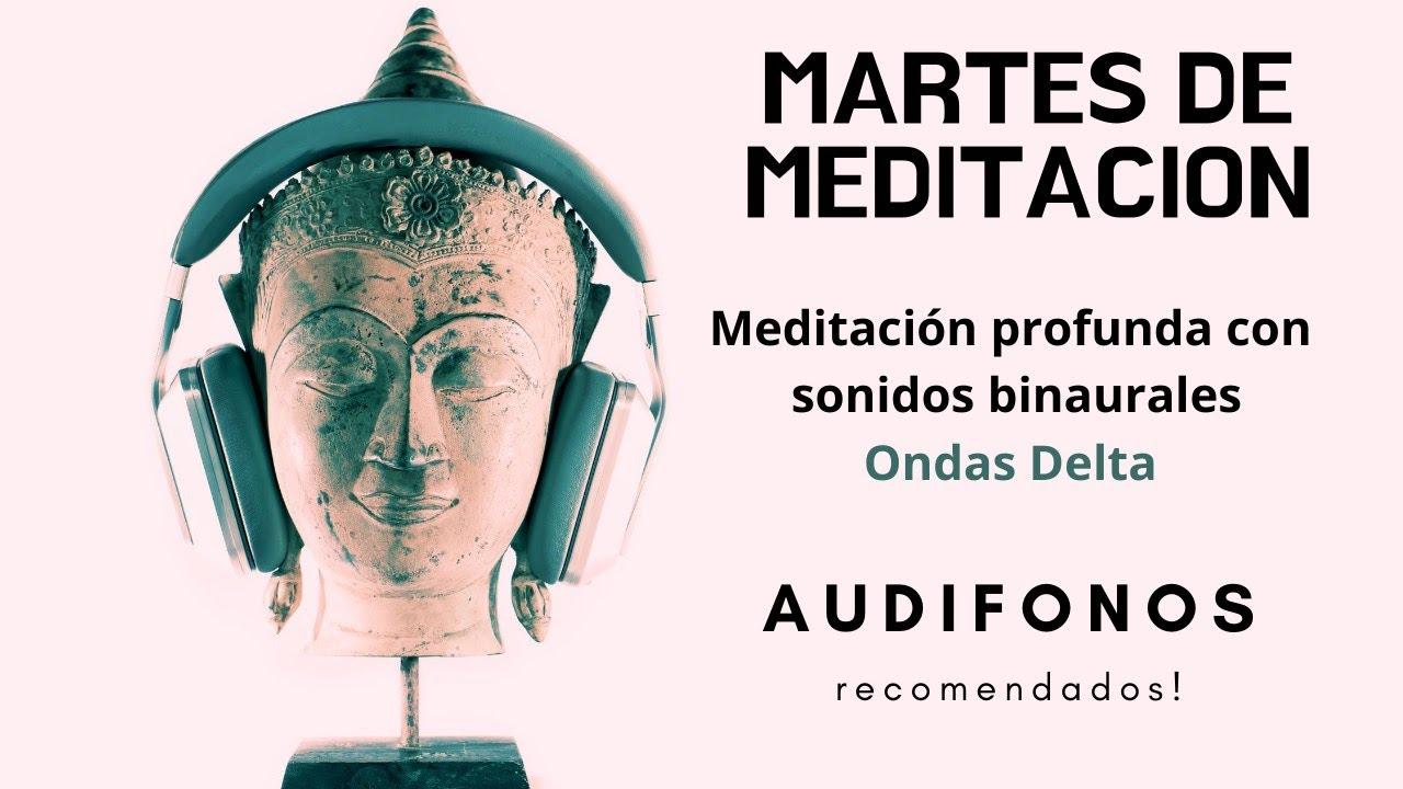 Meditación profunda con SONIDOS  BINAURALES - Ondas Delta