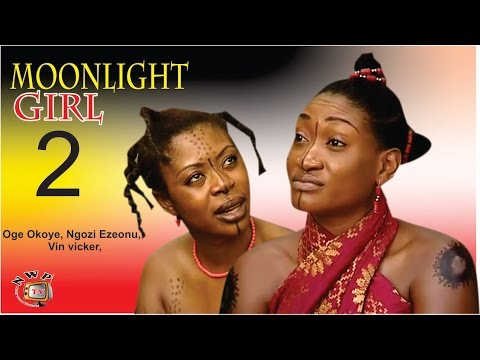 Moonlight Girl 2 -  Nigerian Nollywood Movie
