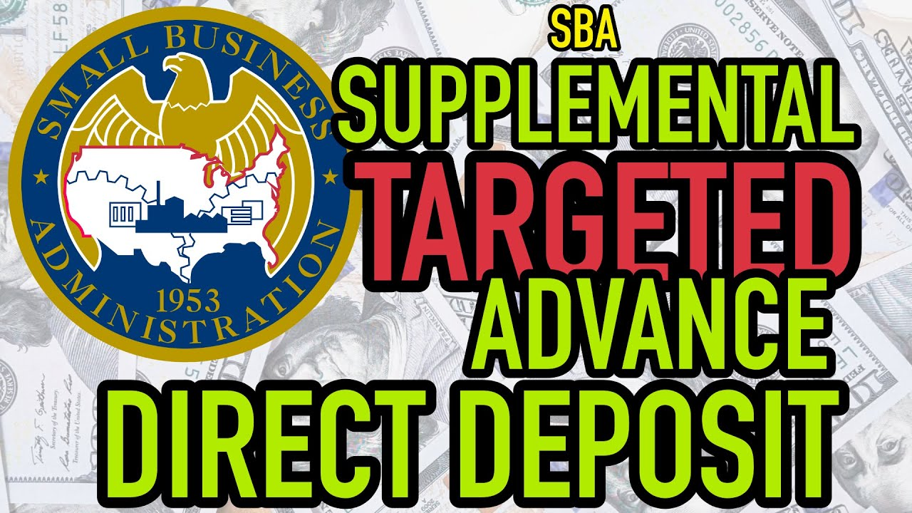 🌟SBA Supplemental Targeted Advance Direct Deposit • (Full Timeline)💸💰