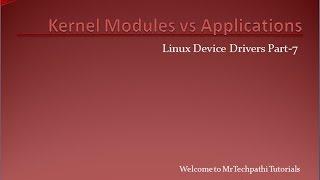 Linux Device Drivers Part - 7 : Kernel Modules Vs Applications