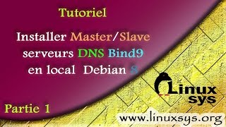 [TUTO] Installer Master/Slave serveurs DNS Bind9 en local – Debian 8[partie 1]