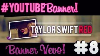 YoutubeBanner #8: Taylor Swift Banner Vevo ♥ RED!