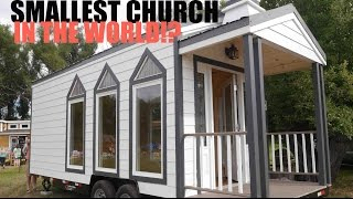 The Smallest Church In The World!? A Tiny House On Wheels.....