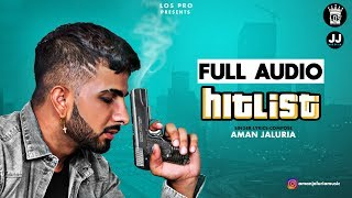 Hitlist | Aman Jaluria | Official Audio | LosPro | 2018