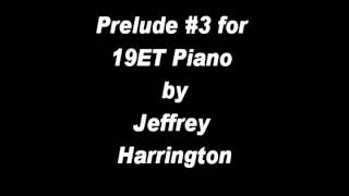 Prelude #3 for 19ET Microtonal Piano by Jeffrey Harrington