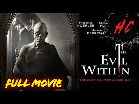 The Evil Within | 2017 Full Horror Movie