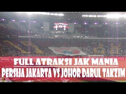 ATRAKSI HEBAT JAK MANIA  PERSIJA JAKARTA VS JOHOR DI PIALA AFC 10.04.2018