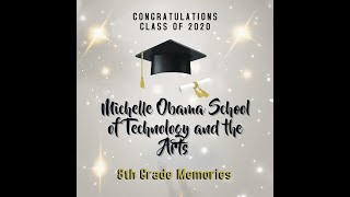 Michelle Obama School of Technology and the Arts 8th Grade 2020 Favorite Memories