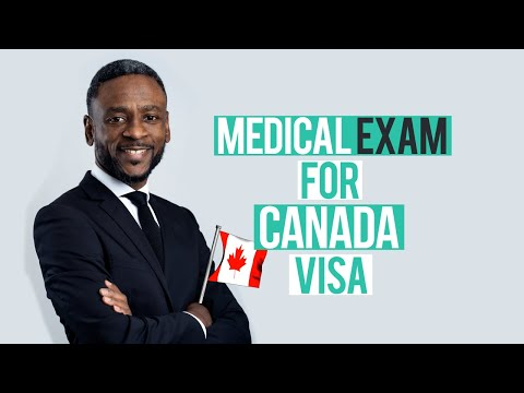 Medical Exam For Canada Visa: Canadian Immigration Lawyer