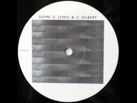 Bruce Gilbert, Graham Lewis (Dome) - Cruel When Complete