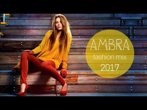 Ambra Fashion Mix 2017 DJ Danny