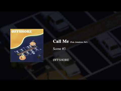 Õffshore - Call me (Feat.JOMALXNE,Def.)