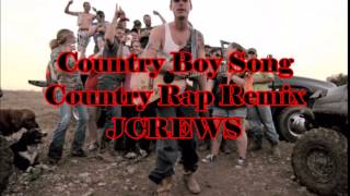 Country Boy Song  - JCrews (Country Rap Remix)