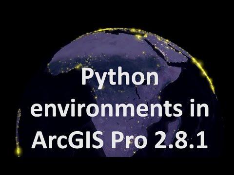 Python environments in ArcGIS Pro 2.8.1 | burdGIS