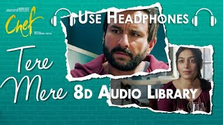 Tere Mere (8D Audio)   Chef   Saif Ali Khan   Amaal Mallik feat. Armaan Malik   8D Audio Library