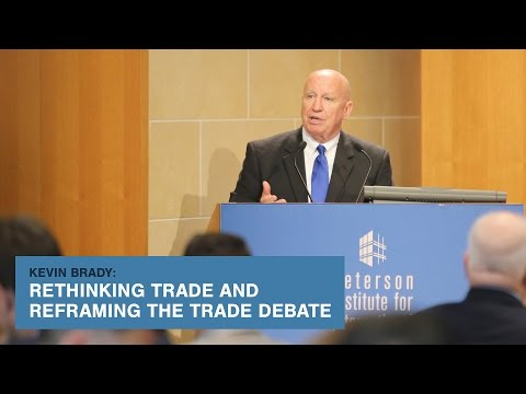 Kevin Brady: Rethinking Trade and Reframing the Trade Debate