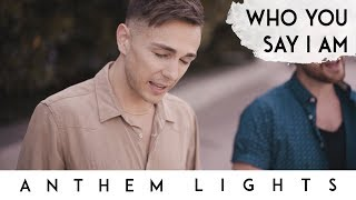 Gambar cover Who You Say I Am | Anthem Lights
