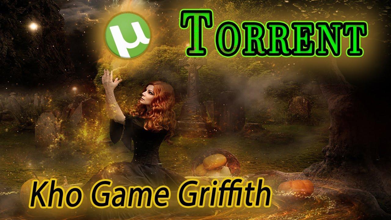 Hướng dẫn sử dụng Torrent để tải Game - Kho Game Griffith